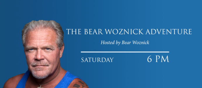 The Bear Woznick Adventure airs Saturday at 6 PM Eastern Time