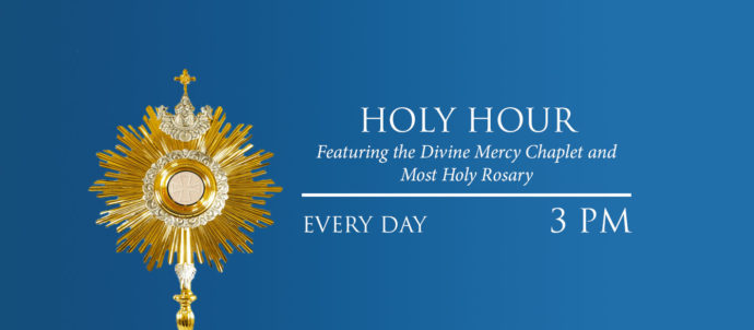 Holy Hour airs every day at 3 PM